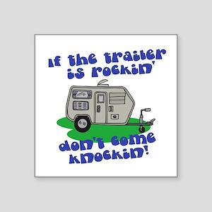 "trailer is rockin.png Square Sticker 3"" x 3"""