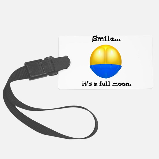 smile its a full moon.png Luggage Tag