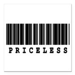 priceless.jpg Square Car Magnet 3