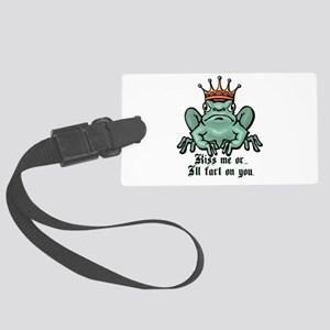 kiss me or ill fart Large Luggage Tag
