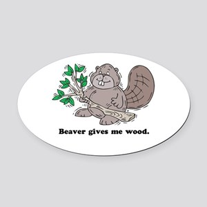 beaver gives me wood Oval Car Magnet