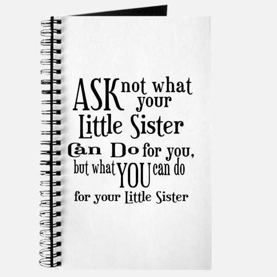 Ask Not Little Sister Journal