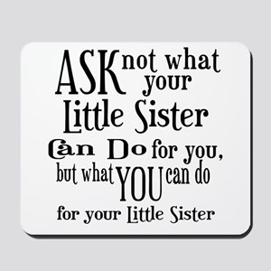 Ask Not Little Sister Mousepad