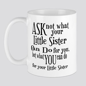 Ask Not Little Sister Mug
