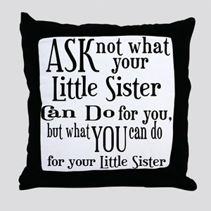 Ask Not Little Sister Throw Pillow