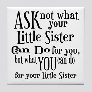 Ask Not Little Sister Tile Coaster