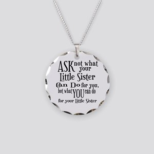 Ask Not Little Sister Necklace Circle Charm