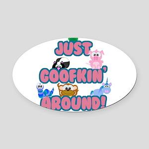 goofkin around Oval Car Magnet