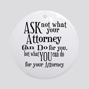 Ask Not Attorney Ornament (Round)