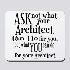 Ask Not Architect Mousepad