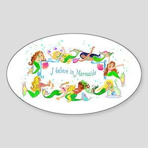 I believe in mermaids Sticker (Oval)