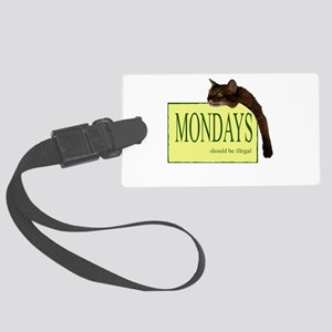 Mondays Should Be Illegal Large Luggage Tag