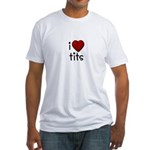 i love tits Fitted T-Shirt