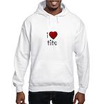 i love tits Hooded Sweatshirt