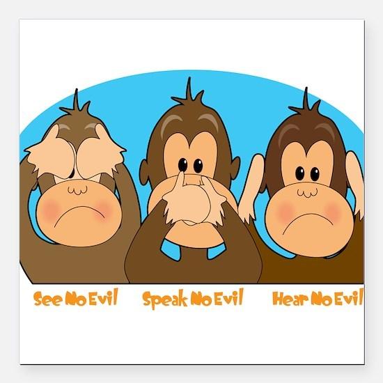 "monkey see speak hear2.png Square Car Magnet 3"" x"
