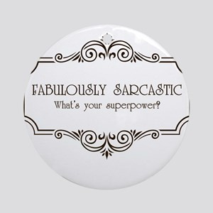 Fabulously Sarcastic Ornament (Round)