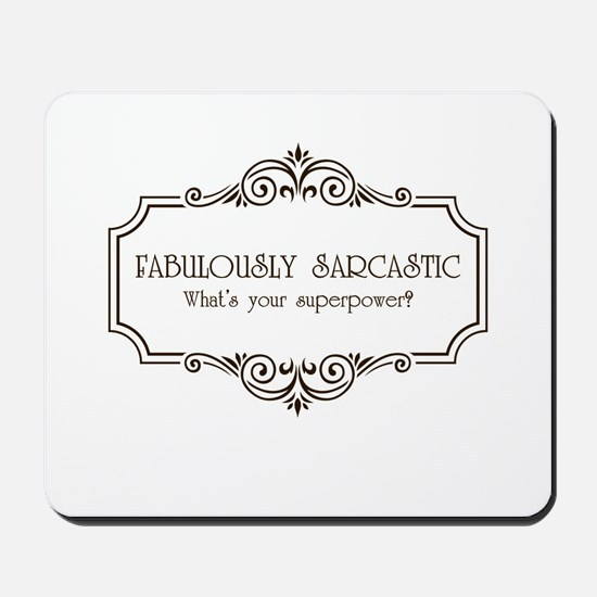 Fabulously Sarcastic Mousepad