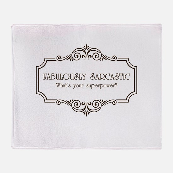 Fabulously Sarcastic Throw Blanket