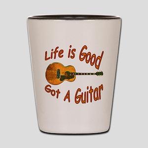 Life Is Good Got A Guitar Shot Glass