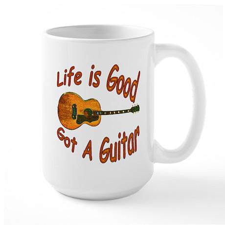 Life Is Good Got A Guitar Large Mug