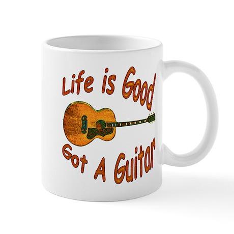 Life Is Good Got A Guitar Mug