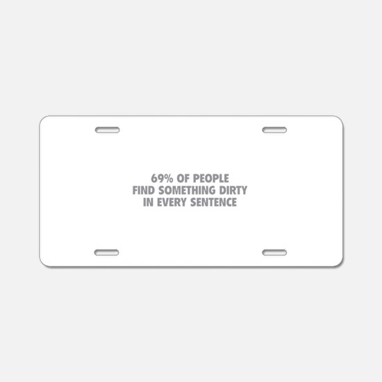 Dirty Sentence Aluminum License Plate