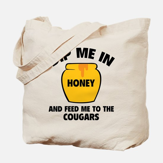 Feed Me To The Cougars Tote Bag