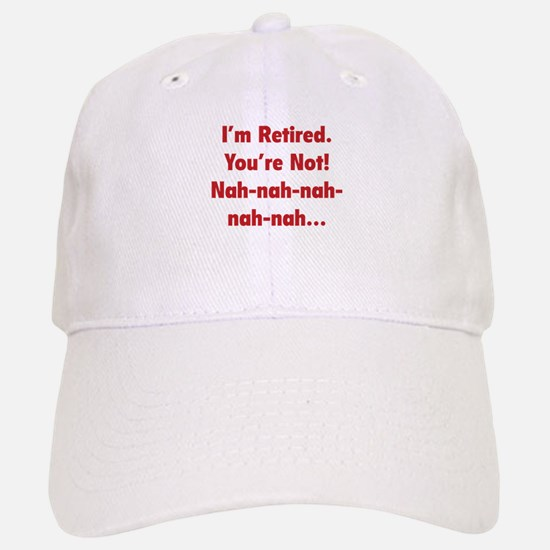 I'm Retired Baseball Baseball Cap