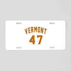 Vermont 47 Birthday Designs Aluminum License Plate