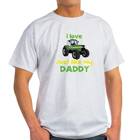 I love tractors just like my Daddy Light T-Shirt