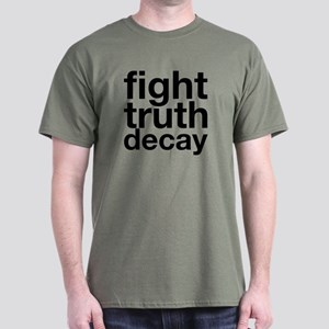 Fight Truth Decay Dark T-Shirt
