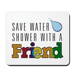 Shower with a Friend Mousepad