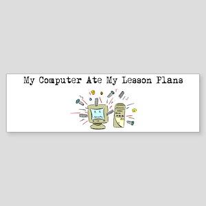 My Computer Ate My Lesson Pla Bumper Sticker