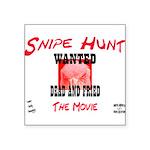 Snipe Hunt The Movie Square Sticker 3