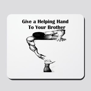 Give a Helping Hand to Your Brother Mousepad