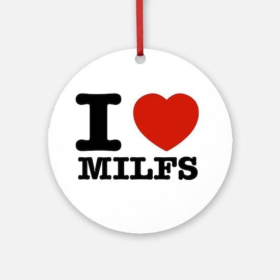 I heart Milfs Ornament (Round)