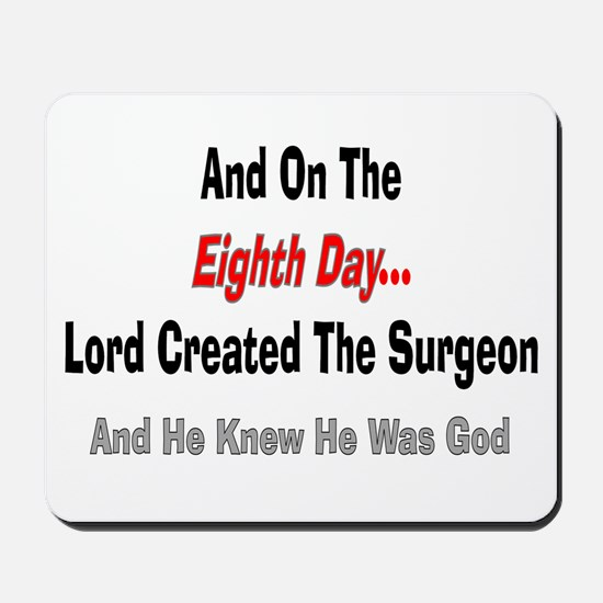 And on the eigth day SURGEON.PNG Mousepad
