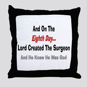 And on the eigth day SURGEON Throw Pillow