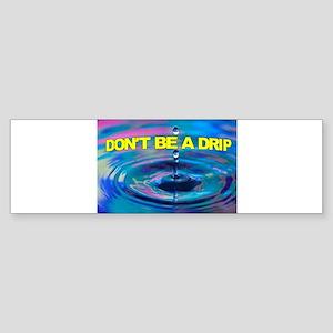 DRIP Bumper Sticker
