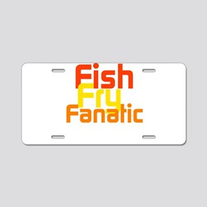 Fish Fry Fanatic Aluminum License Plate