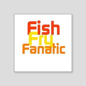 """Fish Fry Fanatic Square Sticker 3"""" x 3"""""""