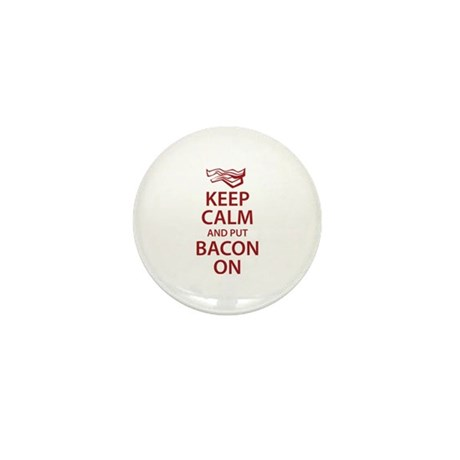 Keep Calm and put Bacon On Mini Button (10 pack)