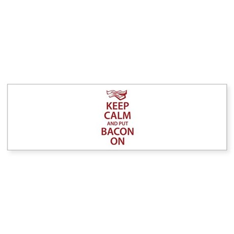 Keep Calm and put Bacon On Sticker (Bumper)
