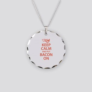 Keep Calm and put Bacon On Necklace Circle Charm