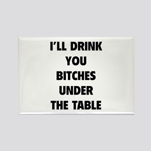 I'll Drink You Bitches Under The Table Rectangle M