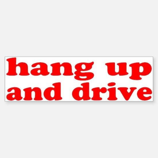 """""""hang up and drive"""" Bumper Bumper Bumper Sticker"""