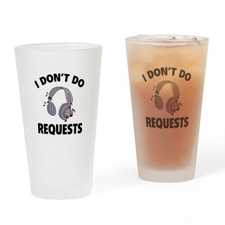 I Don't Do Requests Drinking Glass