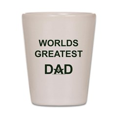 Worlds greatest Dad and Mason Shot Glass