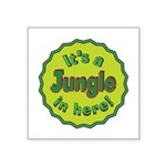 It's a Jungle in Here Square Sticker 3