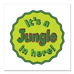It's a Jungle in Here Square Car Magnet 3